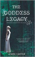 The Goddess Legacy by Aimée Carter: Book Cover