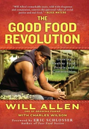 Download amazon ebook to iphone The Good Food Revolution: Growing Healthy Food, People, and Communities by Will Allen, Charles Wilson 9781592407101 MOBI English version
