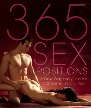 Ebook for ipod free download 365 Sex Positions: A New Way Every Day for a Steamy, Erotic Year 9781569757192 by Lisa Sweet, Amorata Press Editors English version PDB