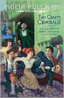 Two Crafty Criminals! by Philip Pullman: NOOK Book Cover
