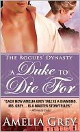A Duke to Die For (Rogues' Dynasty Series #1) by Amelia Grey: NOOK Book Cover