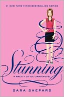 Stunning (Pretty Little Liars Series #11) by Sara Shepard: NOOK Book Cover