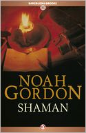 Shaman by Noah Gordon: NOOK Book Cover