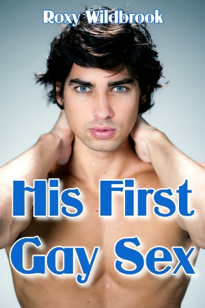 His First Gay Sex (Gay First Time Erotica). nookbook
