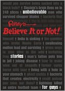 Ripley's Unbelievable Stories For Guys by Ripley's Believe It Or Not!: NOOK Book Cover