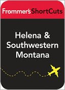 download Helena and Southwestern Montana : Frommer's ShortCuts book