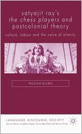 download Satyajit Ray's the Chess Players and Postcolonial Theory : Culture, Labour and the Value of Alterity book