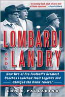 download Lombardi and Landry : How Two of Pro Football's Greatest Coaches Launched Their Legends and Changed the Game Forever book