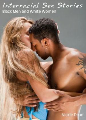 Interracial Sex Stories: Interracial Sex Black Men White Women (Wife Sharing ...