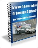 Do You Want To Be A Race Car Driver Or Formula D Driver?-Learn How-Learn The Difference by Tom Reynolds: NOOK Book Cover