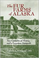 download The Fur Farms of Alaska : Two Centuries of History and a Forgotten Stampede book