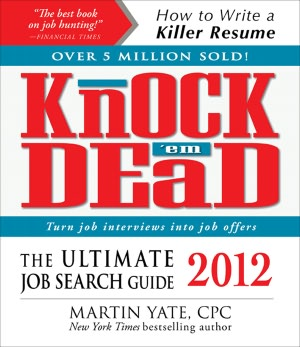 Pdf downloads free ebooks Knock 'em Dead 2012: The Ultimate Job Search Guide 9781440525728