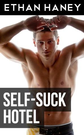 Self-Suck Hotel (A Hot Gay Sex Story). nookbook