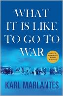 What It Is Like to Go to War by Karl Marlantes: NOOK Book Cover
