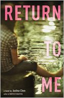 Return to Me by Justina Chen: Book Cover