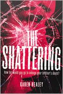 The Shattering by Karen Healey: Book Cover