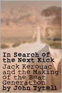 download In Search of the Next Kick : Jack Kerouac and the Making of the Beat Generation book