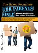 download The Naked Roommate : For Parents Only - A Parent's Guide to the New College Experience book