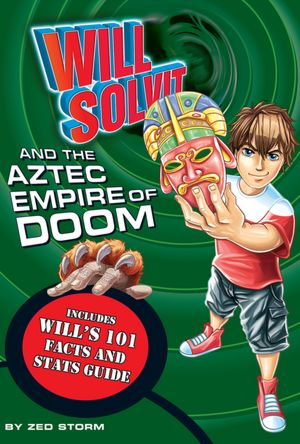 Will Solvit and the Aztec Empire of Doom (Book 7)