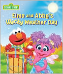 Elmo and Abby's Wacky Weather Day (Sesame Street Series) by Naomi Kleinberg: NOOK Kids Cover