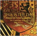 This is the Day: Music on Royal Occasions by Cambridge Singers: CD Cover