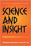 Science and Insight by Roger Bourke White Jr.: NOOK Book Cover