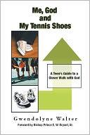 download Me, God and My Tennis Shoes : A Teen's Guide to a Closer Walk with God book