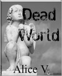 Dead World by Alice V: NOOK Book Cover