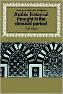 download Arabic Historical Thought in the Classical Period book
