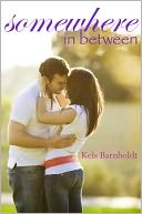 Somewhere In Between by Kels Barnholdt: NOOK Book Cover