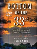 Bottom of the 33rd by Dan Barry: Audio Book Cover