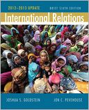 International Relations, Brief Edition, 2012-2013 Update by Joshua S. Goldstein: Book Cover