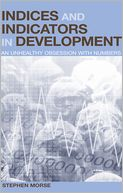 download Indices and Indicators in Development : An Unhealthy Obsession with Numbers book