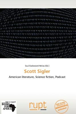 Cover of Scott Sigler's unathorized biography