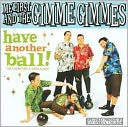 Have Another Ball! by Me First and the Gimme Gimmes: CD Cover