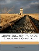 Miscellanea Archeologica Italo-latina Comm. Xix by Raym Guarini: Book Cover