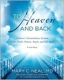To Heaven and Back by Mary C. Neal: CD Audiobook Cover