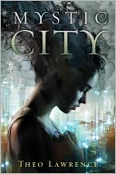Mystic City by Theo Lawrence: Book Cover