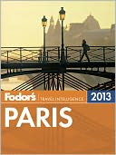 Fodor's Paris 2013 by Fodor's Travel Publications: NOOK Book Cover