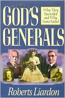 download God's Generals : Why They Succeeded and Why Some Failed book