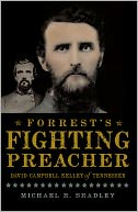download Forrest's Fighting Preacher : David Campbell Kelley of Tennessee book