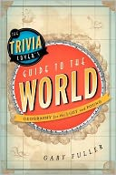 The Trivia Lover's Guide to the World by Gary Fuller: Book Cover