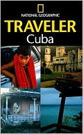 Cuba; (National Geographic Traveler Series) by National Geographic: Book Cover