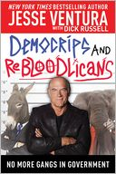 DemoCRIPS and ReBLOODlicans by Jesse Ventura: NOOK Book Cover