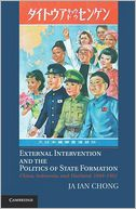 download External Intervention and the Politics of State Formation : China, Indonesia, and Thailand, 1893-1952 book
