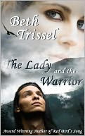 The Lady and the Warrior by Beth Trissel: NOOK Book Cover