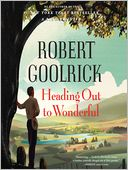 Heading Out to Wonderful by Robert Goolrick: Audio Book Cover