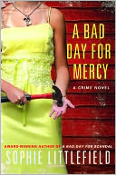 A Bad Day for Mercy (Stella Hardesty Series #4) by Sophie Littlefield: NOOK Book Cover