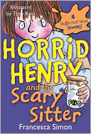Horrid Henry and the Scary Sitter by Francesca Simon: NOOK Book Cover
