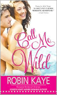 Call Me Wild by Robin Kaye: NOOK Book Cover
